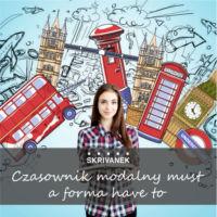 Czasownik modalny must a forma have (got) to