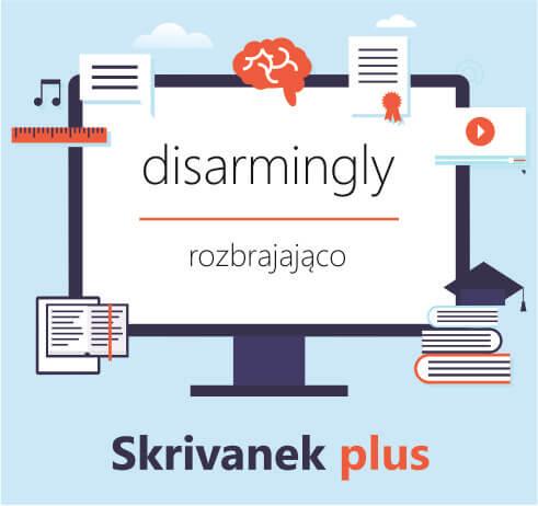 disarmingly